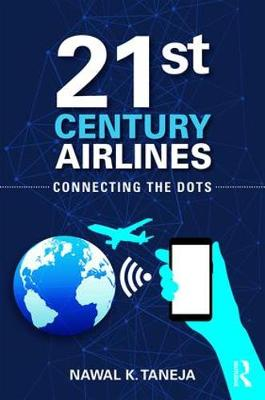 21st Century Airlines by Nawal K. Taneja