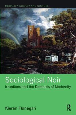 Sociological Noir by Kieran Flanagan