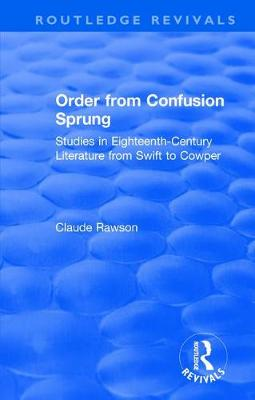 Order from Confusion Sprung by Claude Rawson