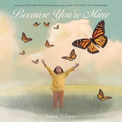 Because You'Re Mine by Nancy Tillman