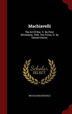 Machiavelli by Niccolo Machiavelli