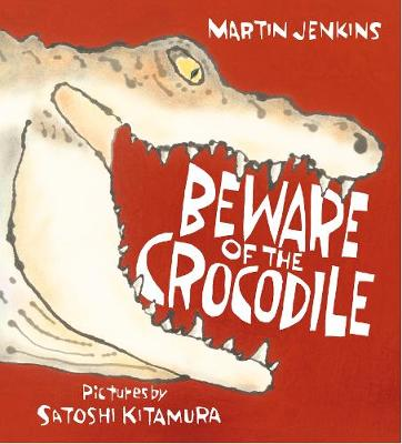 Beware of the Crocodile by Martin Jenkins