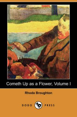 Cometh Up as a Flower, Volume I (Dodo Press) book