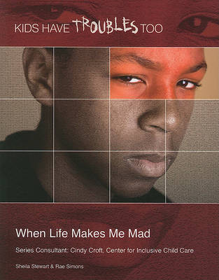 When Life Makes Me Mad by Sheila Stewart