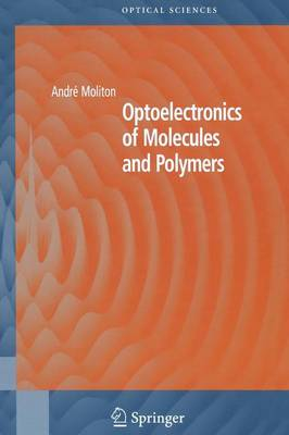 Optoelectronics of Molecules and Polymers by Andre Moliton