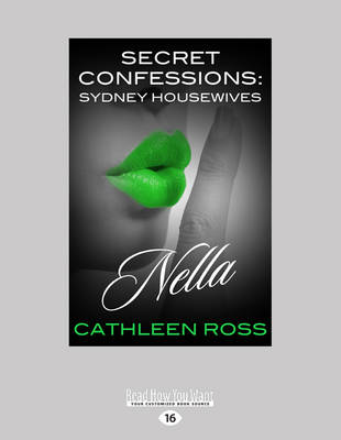 Secret Confessions: Sydney Housewives - Nella by Cathleen Ross