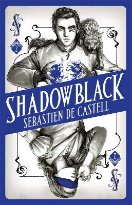Spellslinger 2: Shadowblack by Sebastien de Castell
