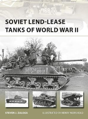 Soviet Lend-Lease Tanks of World War II by Steven J. Zaloga