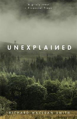 Unexplained: Based on the 'world's spookiest podcast' by Richard MacLean Smith