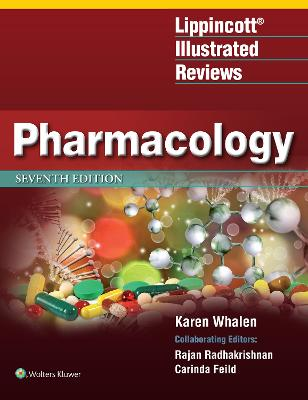 Lippincott Illustrated Reviews: Pharmacology by Karen Whalen