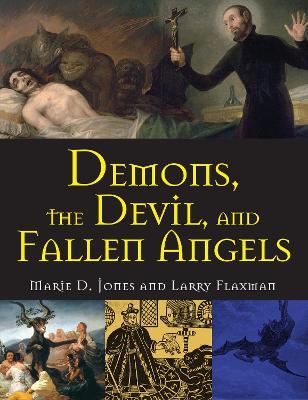 Demons, The Devil, And Fallen Angels by Marie D. Jones
