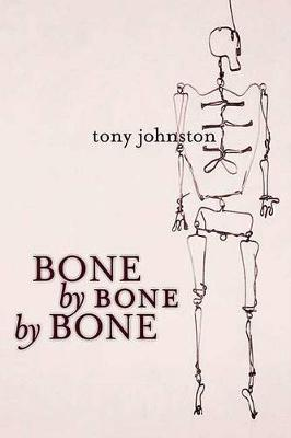 Bone by Bone by Bone book