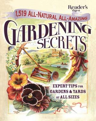 1519 All-Natural, All-Amazing Gardening Secrets by Editors of Reader's Digest