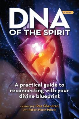 DNA of the Spirit by Rae Chandran