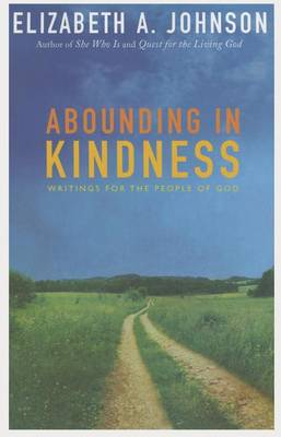 Abounding in Kindness by Elizabeth A. Johnson