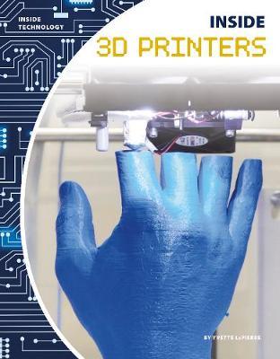 Inside 3D Printers by Yvette LaPierre
