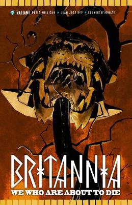 Britannia Volume 2: We Who Are About to Die by Peter Milligan