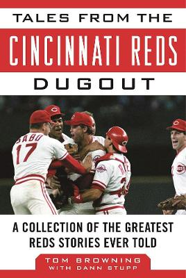 Tales from the Cincinnati Reds Dugout by Tom Browning