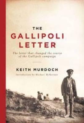 The Gallipoli Letter by Sir Keith Murdoch