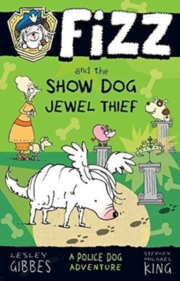 Fizz and the Show Dog Jewel Thief by Lesley Gibbes