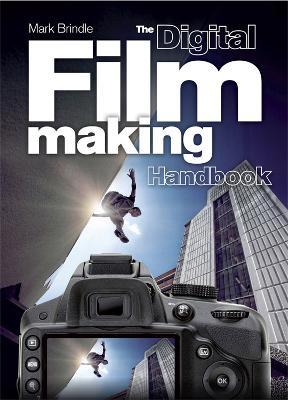 Digital Filmmaking Handbook book