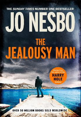 The Jealousy Man: Stories from the Sunday Times no.1 bestselling author of the Harry Hole thrillers book