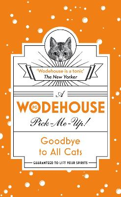 Goodbye to All Cats by P. G. Wodehouse