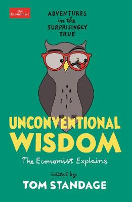 Unconventional Wisdom: Adventures in the Surprisingly True book