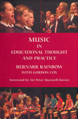 Music in Educational Thought and Practice by Bernarr Rainbow