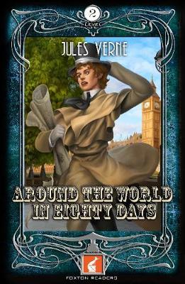 Around the World in Eighty Days Foxton Reader Level 2 (600 headwords A2/B1) by Jules Verne