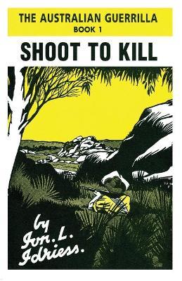 Shoot to Kill: The Australian Guerrilla Book 1 book