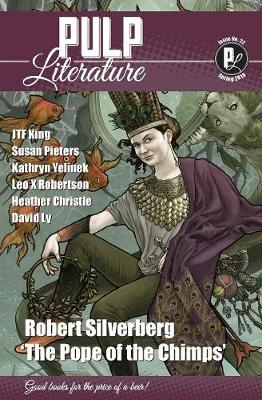 Pulp Literature Spring 2019: Issue 22 by Robert Silverberg