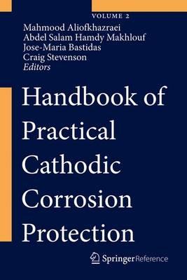 Handbook of Practical Cathodic Corrosion Protection by Mahmood Aliofkhazraei
