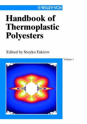 Handbook of Thermoplastic Polyesters: Homopolymers, Copolymers, Blends and Composites by Stoyko Fakirov