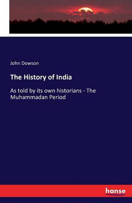 The History of India by John Dowson