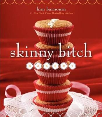 Skinny Bitch Bakery by Kim Barnouin
