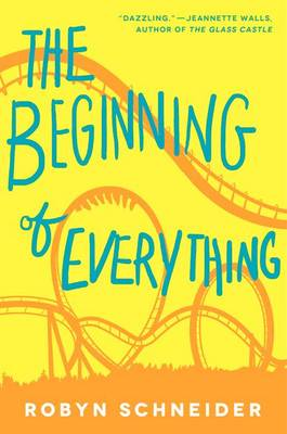 Beginning of Everything by Robyn Schneider