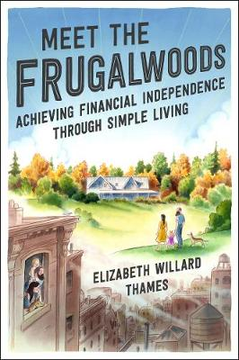 Meet The Frugalwoods by Elizabeth Willard Thames