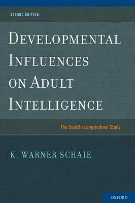 Developmental Influences on Adult Intelligence by K. Warner Schaie