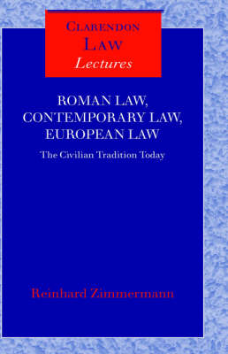 Roman Law, Contemporary Law, European Law by Reinhard Zimmermann