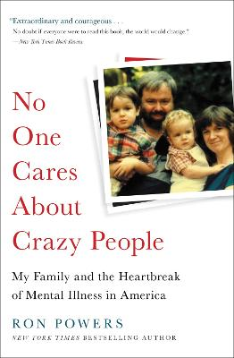 No One Cares About Crazy People by Ron Powers
