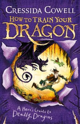 How to Train Your Dragon: #6 A Hero's Guide to Deadly Dragons by Cressida Cowell