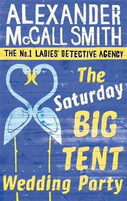 Saturday Big Tent Wedding Party by Alexander McCall Smith
