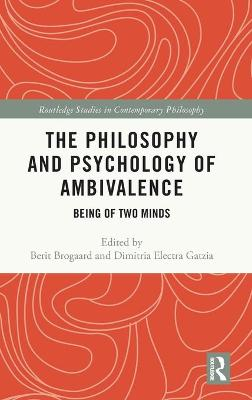 The Philosophy and Psychology of Ambivalence: Being of Two Minds book