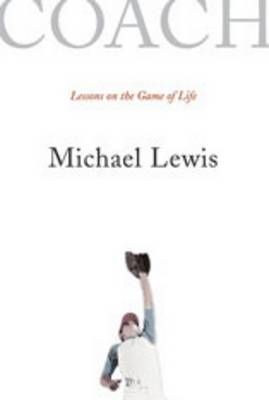 Coach: Lessons on the Game of Life by Michael Lewis