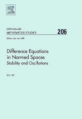 Difference Equations in Normed Spaces by Michael Gil