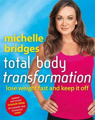Michelle Bridges' Total Body Transformation by Michelle Bridges