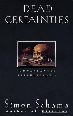 Dead Certainties by Simon Schama