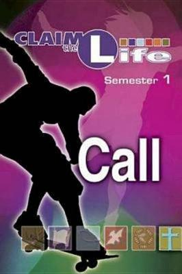Claim the Life Call Student Bookzine  Semester 1 by Abingdon