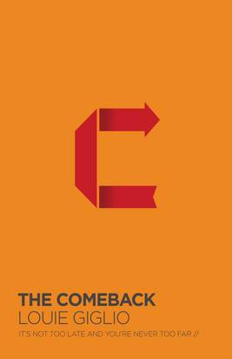 The Comeback by Louie Giglio